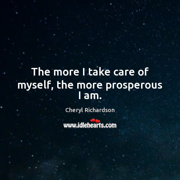 Image, The more I take care of myself, the more prosperous I am.
