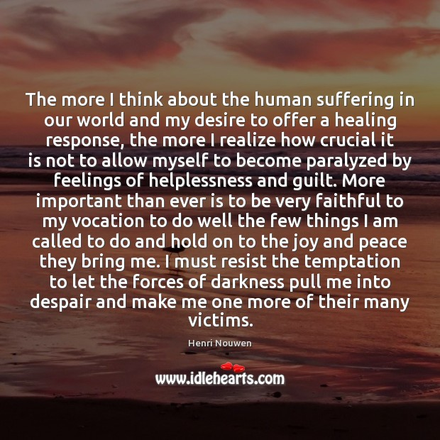 Image, The more I think about the human suffering in our world and