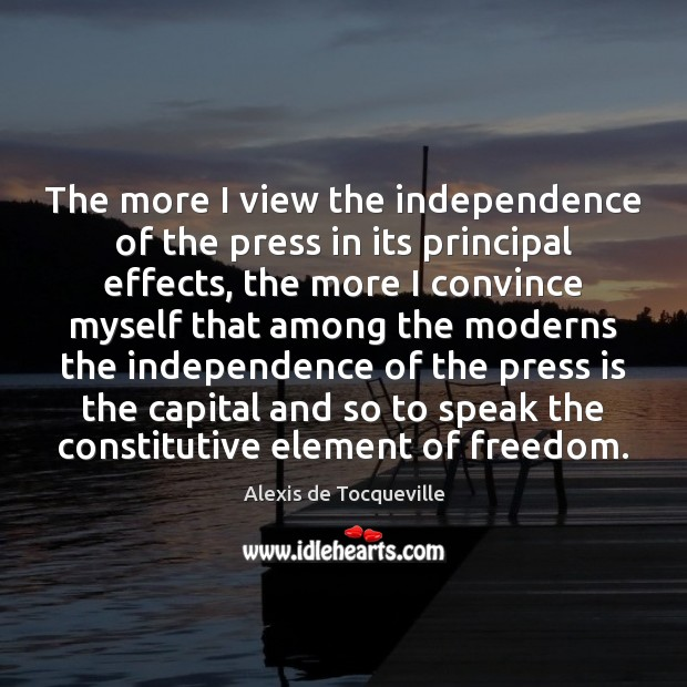 Image, The more I view the independence of the press in its principal