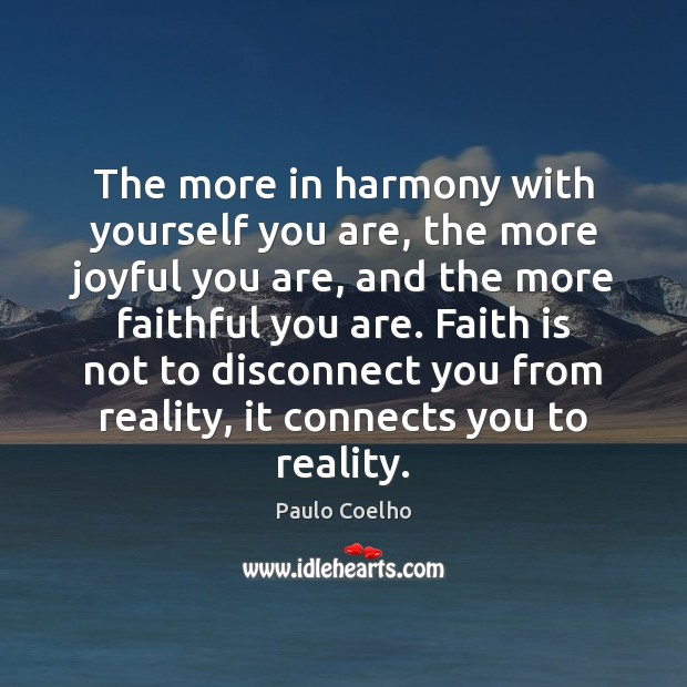 Image, The more in harmony with yourself you are, the more joyful you