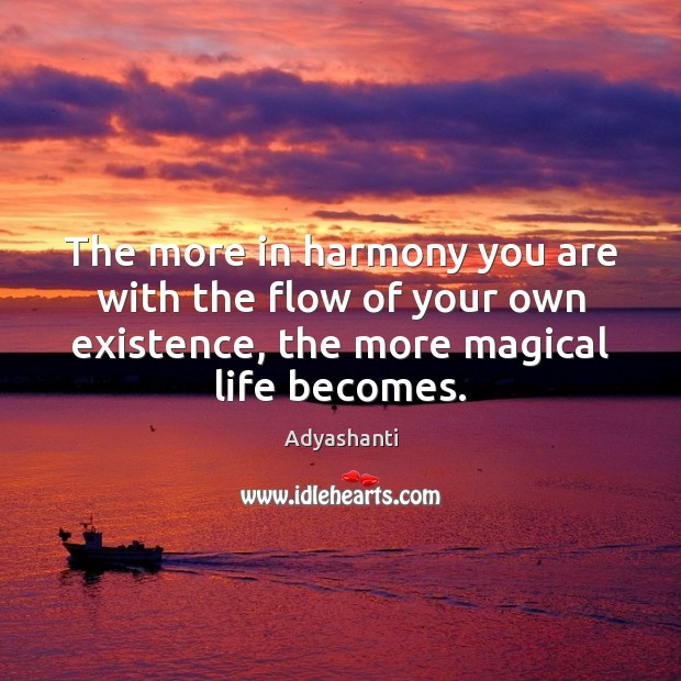 Image, The more in harmony you are with the flow of your own