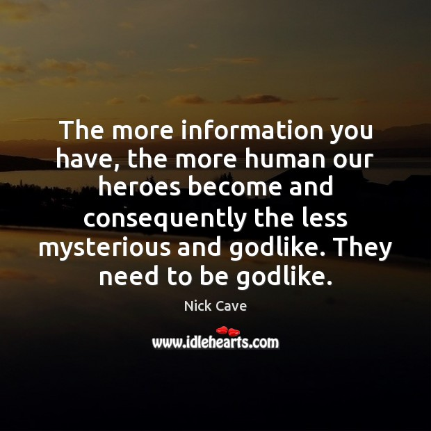 The more information you have, the more human our heroes become and Image