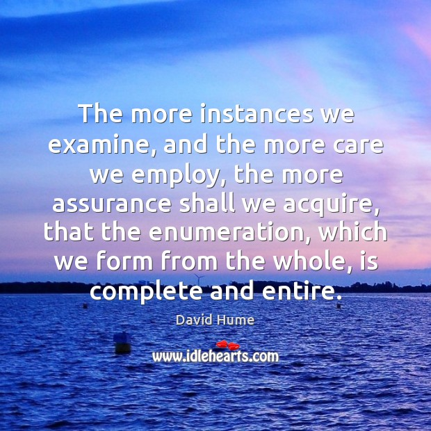 The more instances we examine, and the more care we employ, the Image