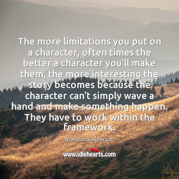 The more limitations you put on a character, often times the better Image
