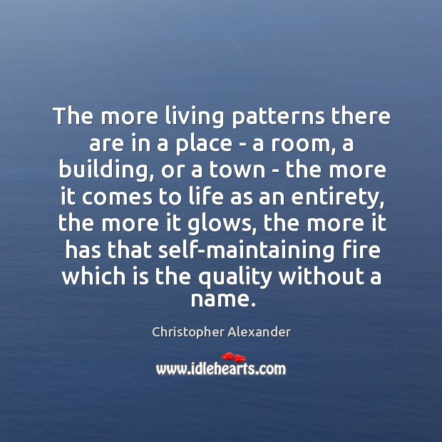 The more living patterns there are in a place – a room, Image