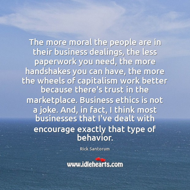 The more moral the people are in their business dealings, the less Image