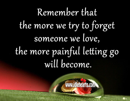 The More Painful Letting Go Will Become.