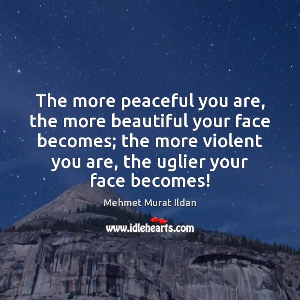 The more peaceful you are, the more beautiful your face becomes; the Image