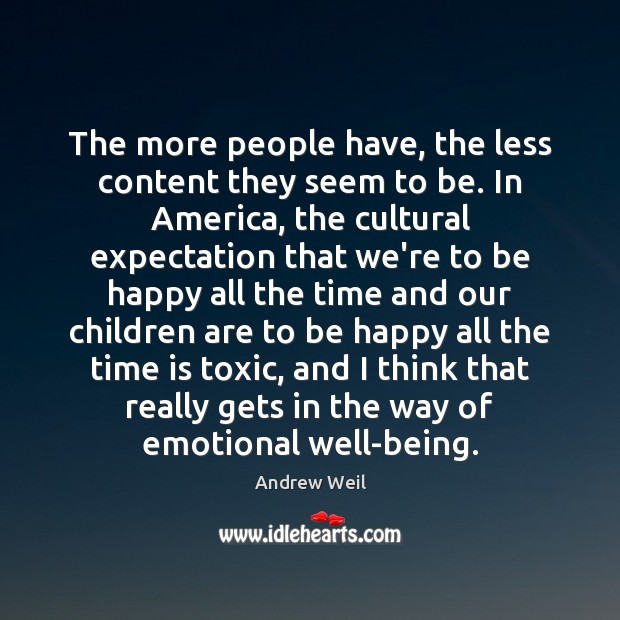 The more people have, the less content they seem to be. In Image
