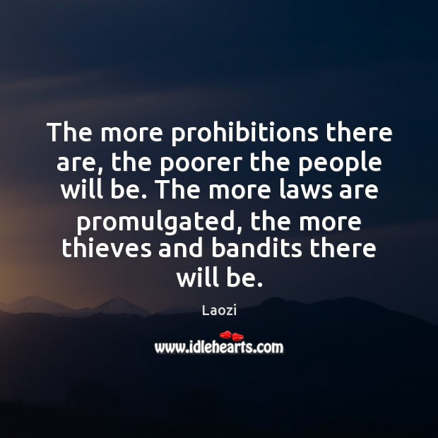 Image, The more prohibitions there are, the poorer the people will be. The