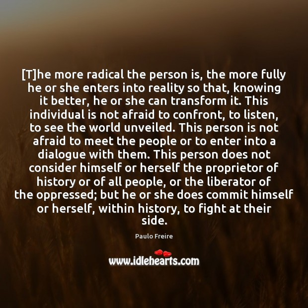 [T]he more radical the person is, the more fully he or Image
