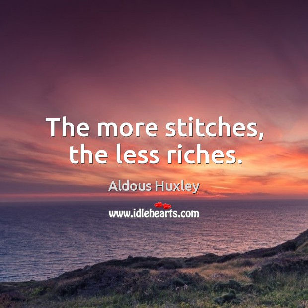 Image, The more stitches, the less riches.