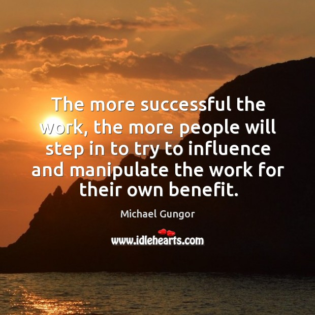 The more successful the work, the more people will step in to Image
