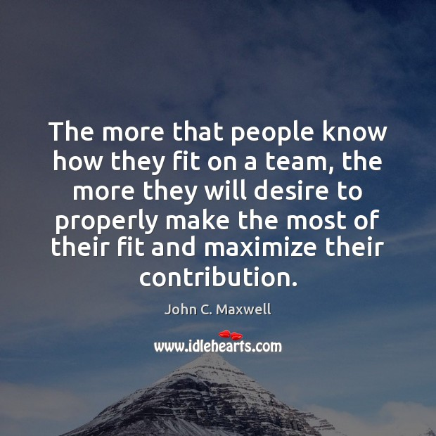 Image, The more that people know how they fit on a team, the