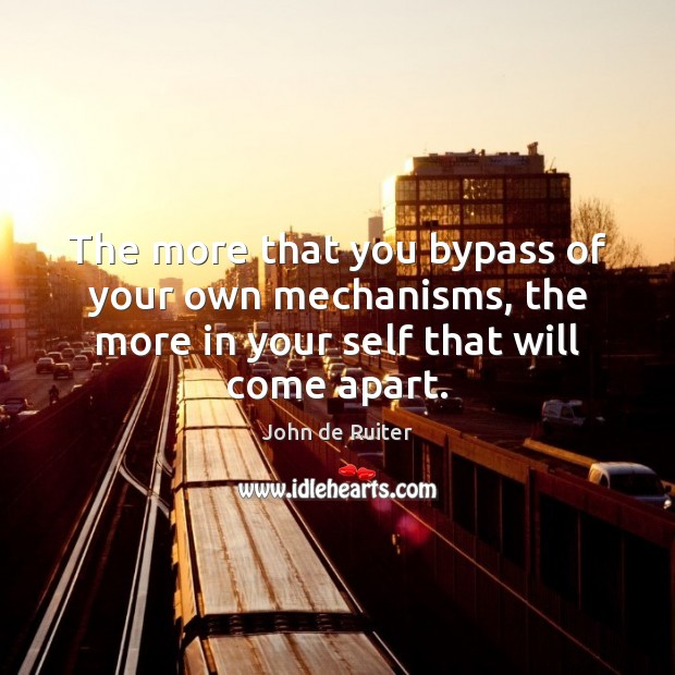 Image, The more that you bypass of your own mechanisms, the more in