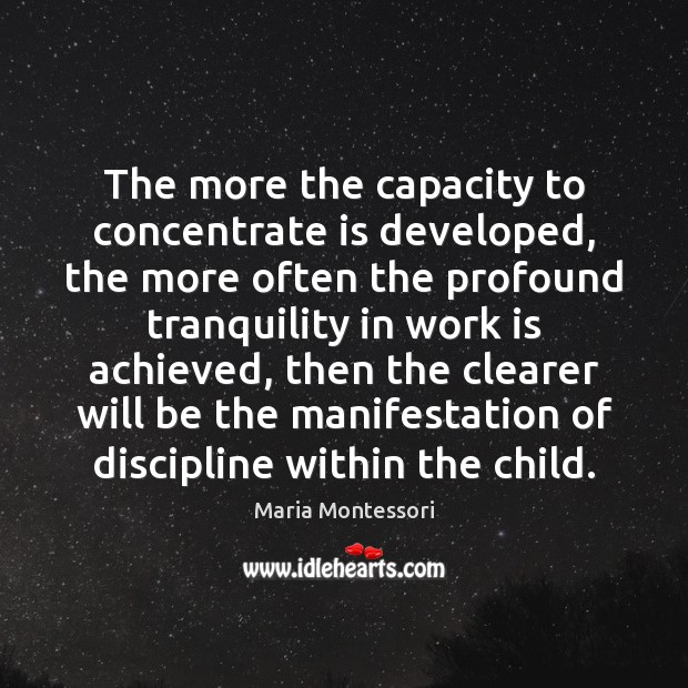 The more the capacity to concentrate is developed, the more often the Image