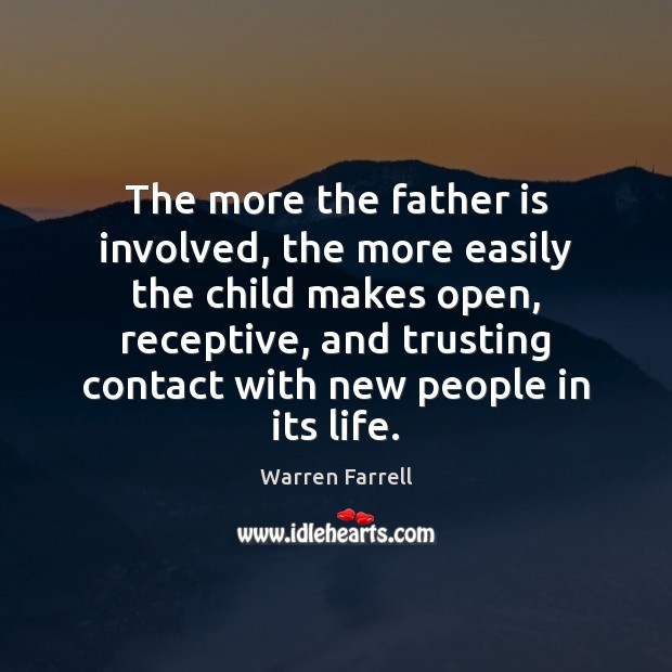 The more the father is involved, the more easily the child makes Image