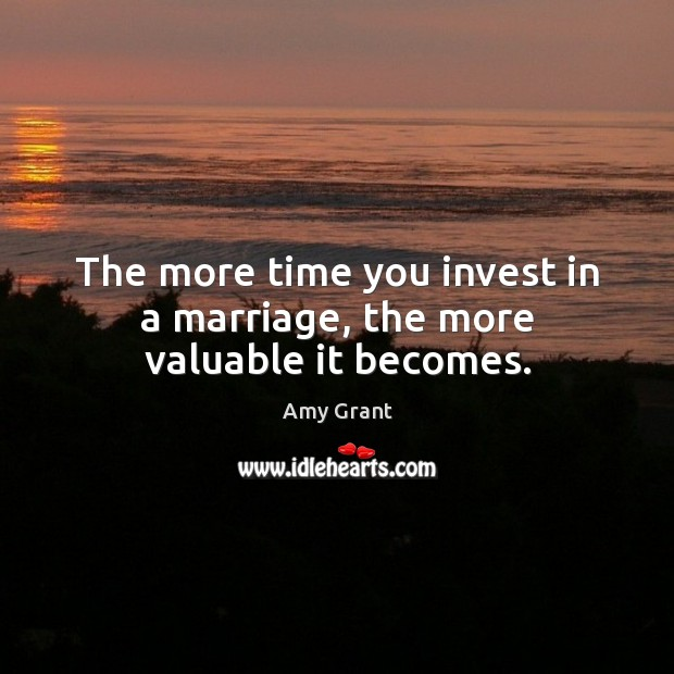Image, The more time you invest in a marriage, the more valuable it becomes.