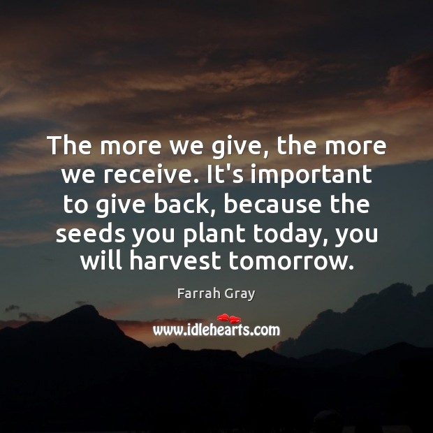 The more we give, the more we receive. It's important to give Image