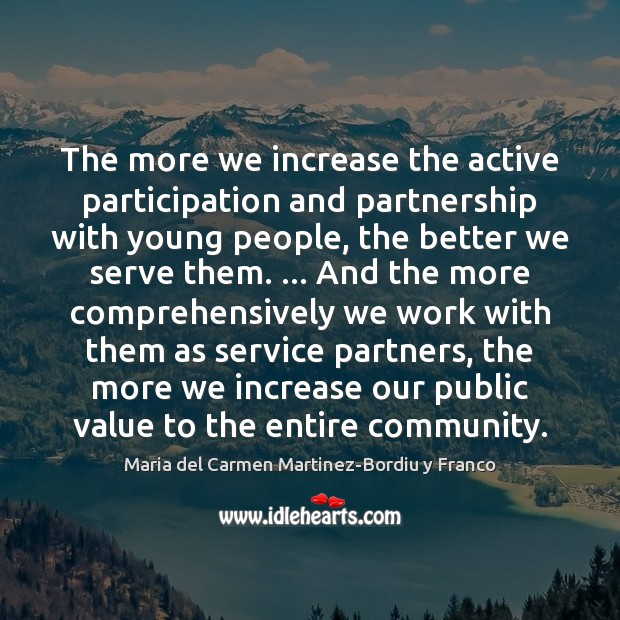 The more we increase the active participation and partnership with young people, Image