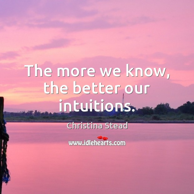 Image, The more we know, the better our intuitions.