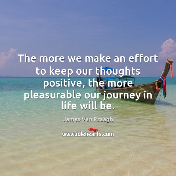 The more we make an effort to keep our thoughts positive, the Image