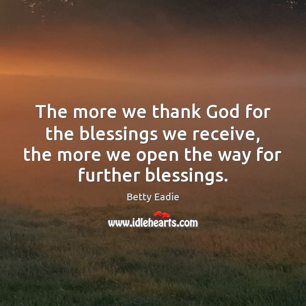 Image, The more we thank God for the blessings we receive, the more