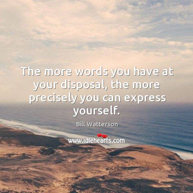 The more words you have at your disposal, the more precisely you can express yourself. Image