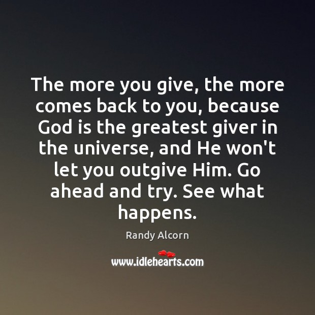 The more you give, the more comes back to you, because God Image