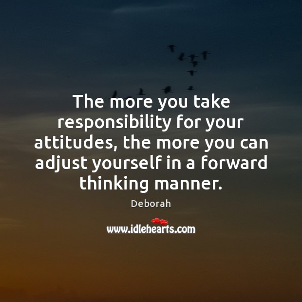 Image, The more you take responsibility for your attitudes, the more you can