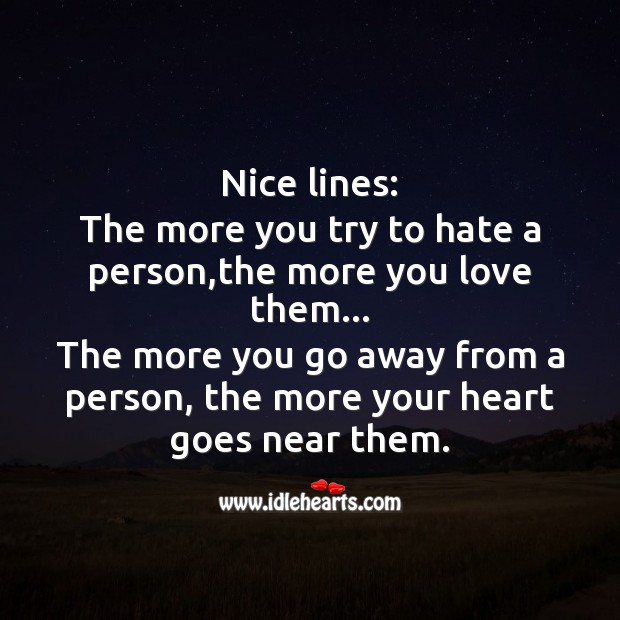 Image, The more you try to hate a person,the more you love them