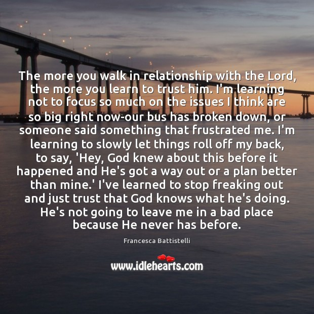The more you walk in relationship with the Lord, the more you Image