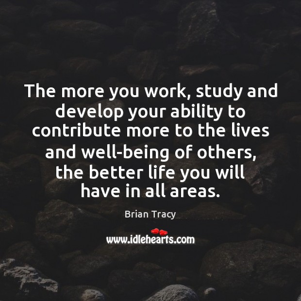Image, The more you work, study and develop your ability to contribute more