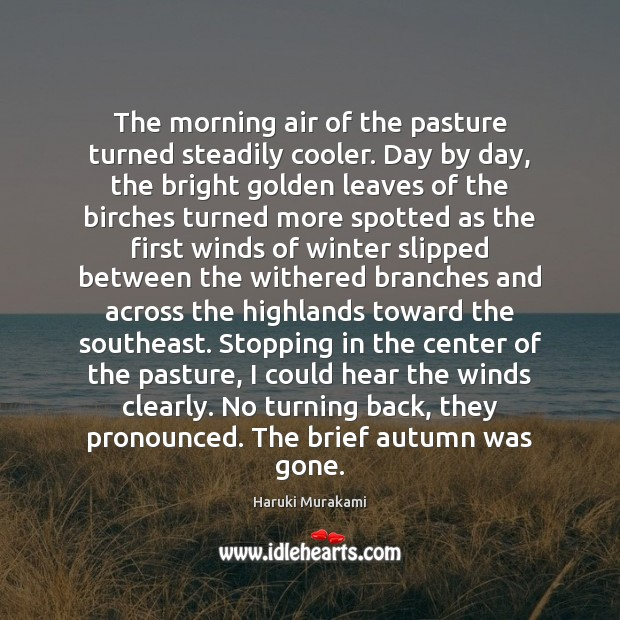 The morning air of the pasture turned steadily cooler. Day by day, Winter Quotes Image