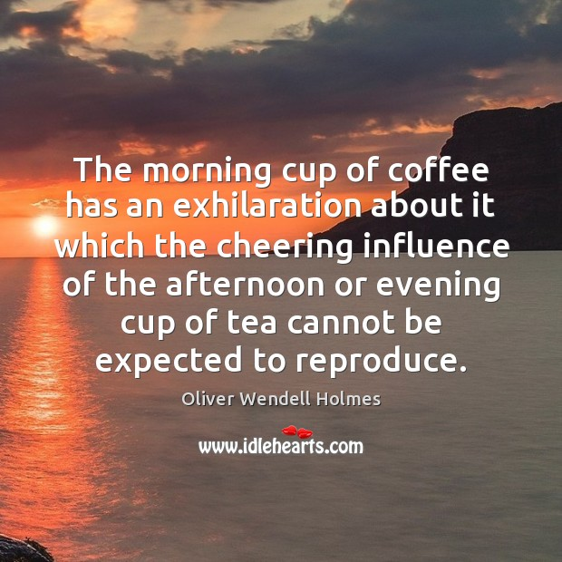 Image, The morning cup of coffee has an exhilaration about it which the