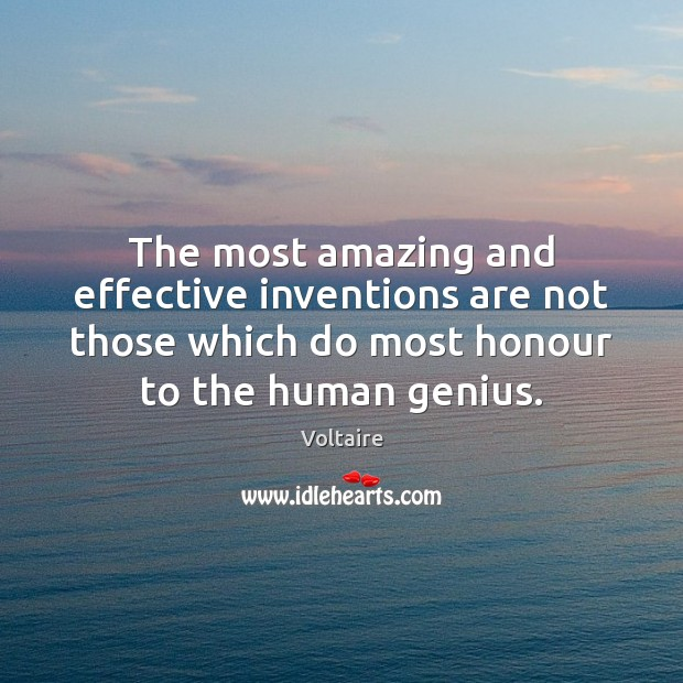 Image, The most amazing and effective inventions are not those which do most
