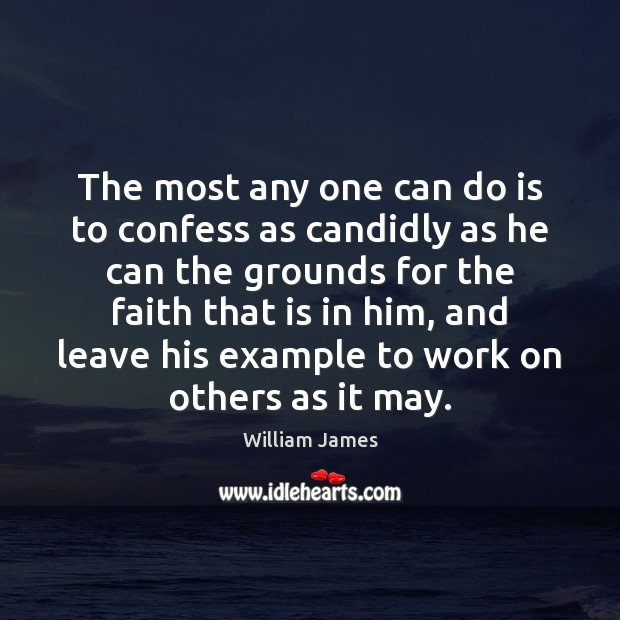 The most any one can do is to confess as candidly as Image