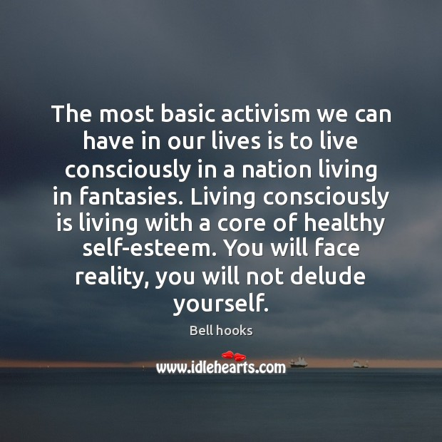 Image, The most basic activism we can have in our lives is to