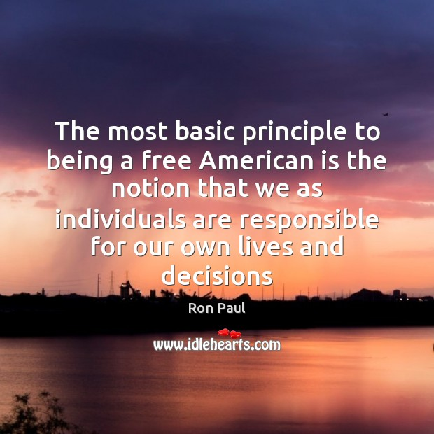 The most basic principle to being a free American is the notion Image