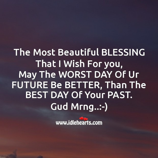 The most beautiful blessing that I wish Good Morning Messages Image