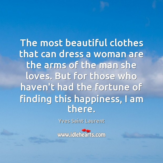 Image, The most beautiful clothes that can dress a woman are the arms