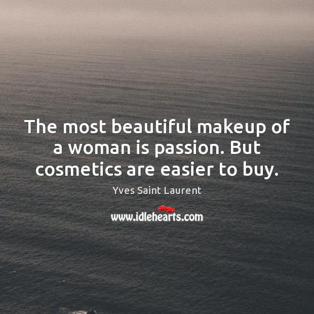 Image, The most beautiful makeup of a woman is passion. But cosmetics are easier to buy.