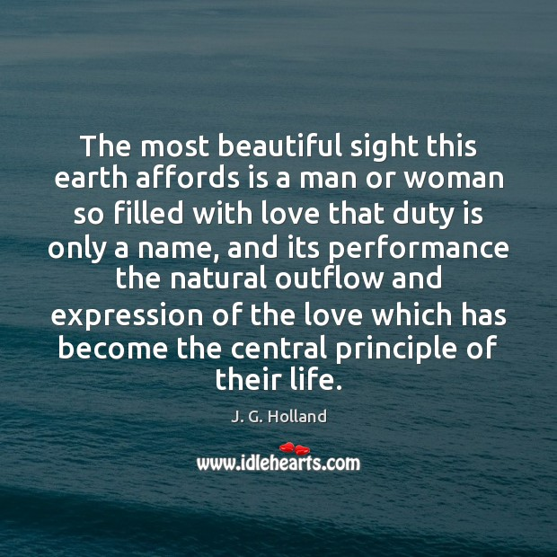 Image, The most beautiful sight this earth affords is a man or woman