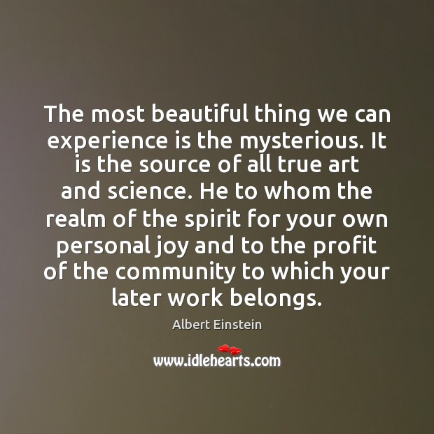 Image, The most beautiful thing we can experience is the mysterious. It is