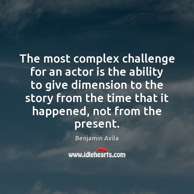 Image, The most complex challenge for an actor is the ability to give