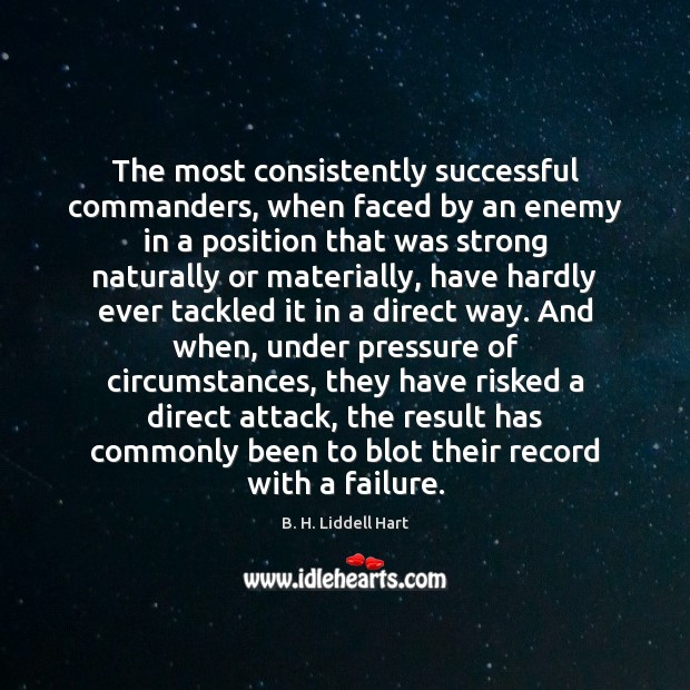 The most consistently successful commanders, when faced by an enemy in a Image