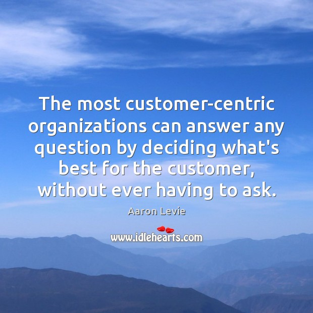 Image, The most customer-centric organizations can answer any question by deciding what's best