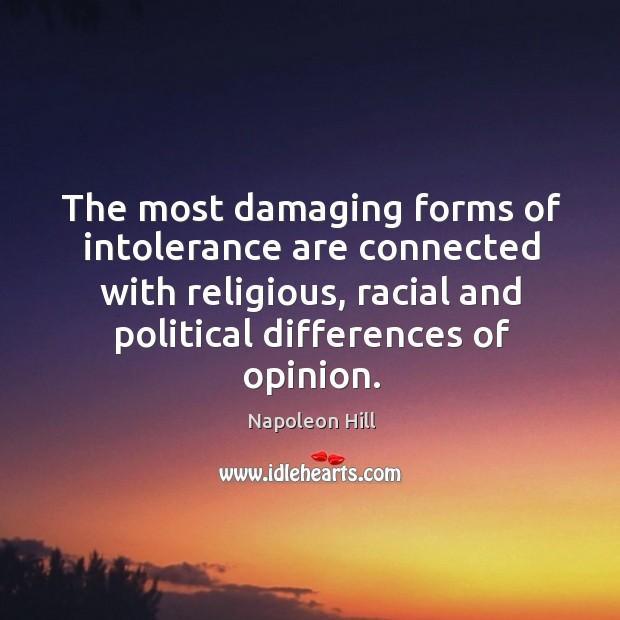 The most damaging forms of intolerance are connected with religious, racial and Image