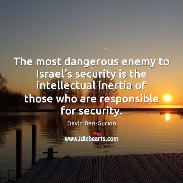 The most dangerous enemy to Israel's security is the intellectual inertia of Image