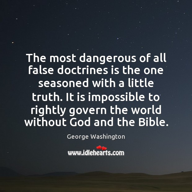 The most dangerous of all false doctrines is the one seasoned with Image